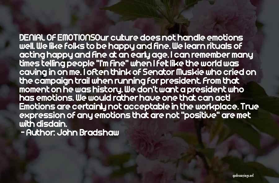 To Think Positive Quotes By John Bradshaw