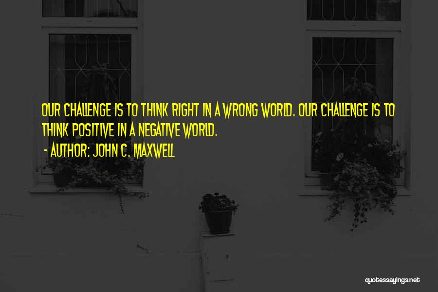 To Think Positive Quotes By John C. Maxwell