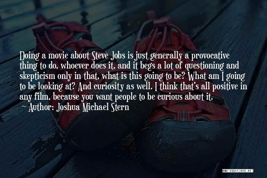 To Think Positive Quotes By Joshua Michael Stern