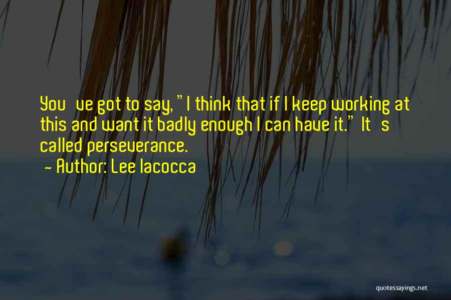 To Think Positive Quotes By Lee Iacocca
