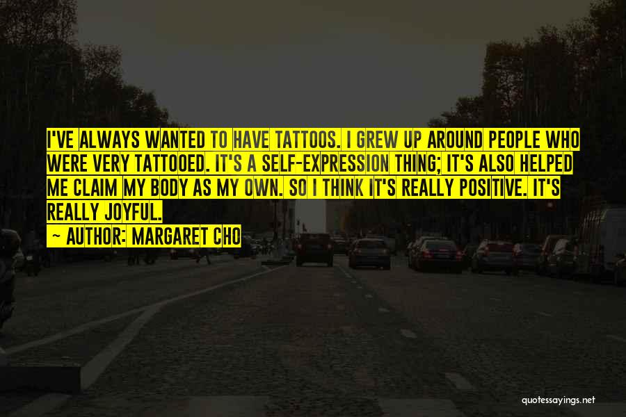 To Think Positive Quotes By Margaret Cho