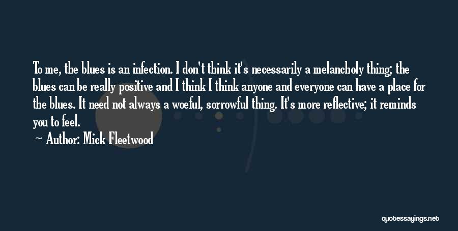 To Think Positive Quotes By Mick Fleetwood