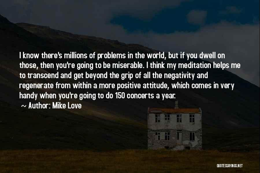 To Think Positive Quotes By Mike Love