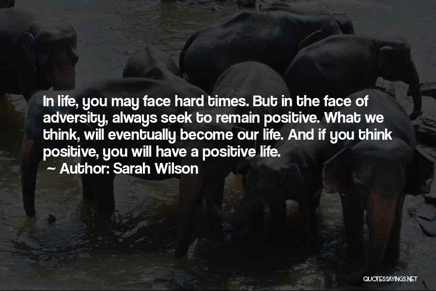 To Think Positive Quotes By Sarah Wilson