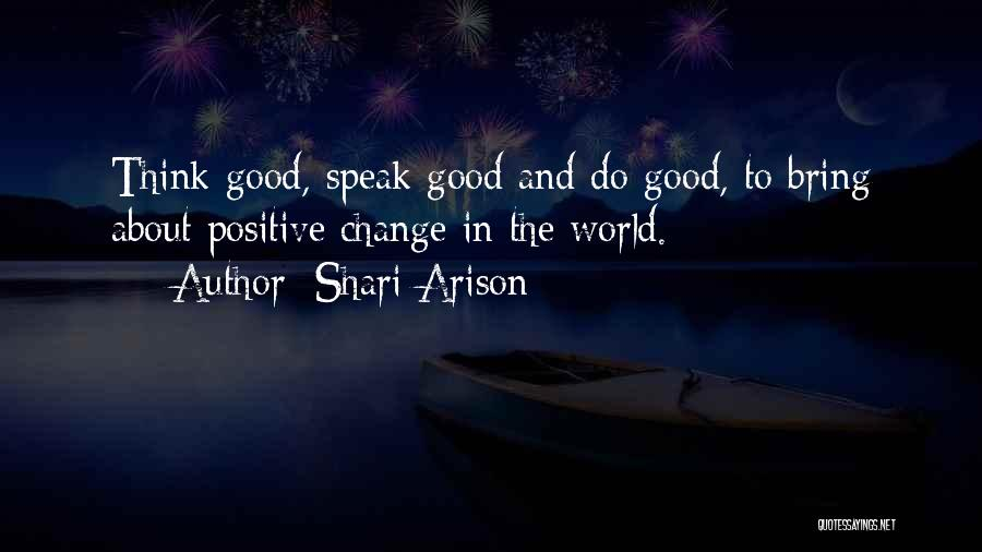 To Think Positive Quotes By Shari Arison