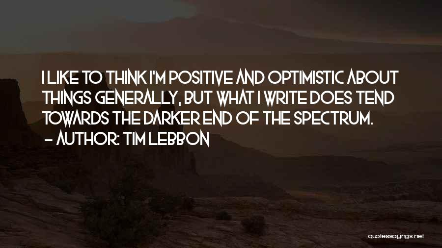 To Think Positive Quotes By Tim Lebbon