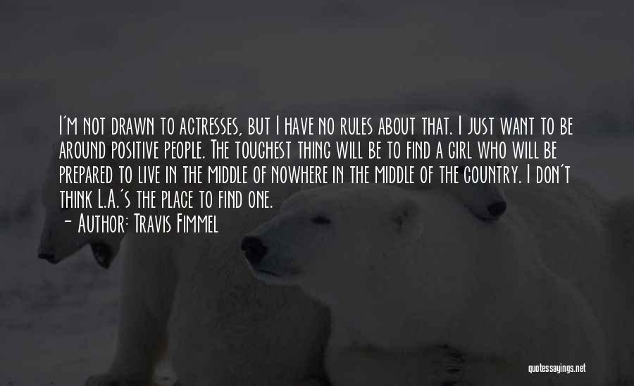 To Think Positive Quotes By Travis Fimmel