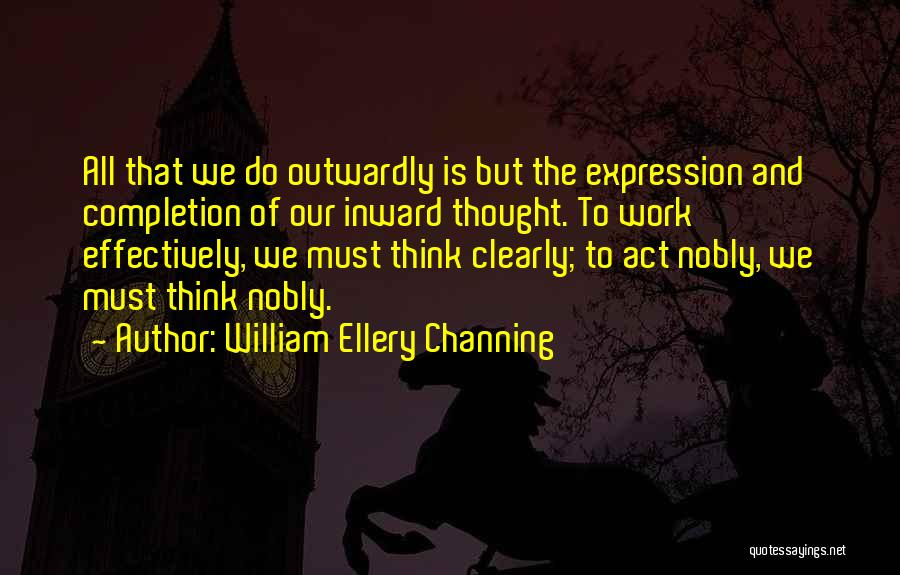 To Think Positive Quotes By William Ellery Channing