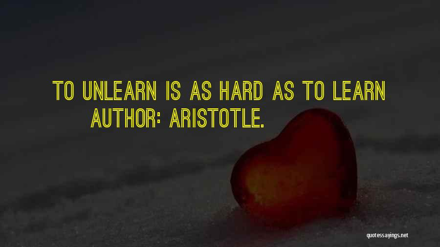 To Unlearn Quotes By Aristotle.