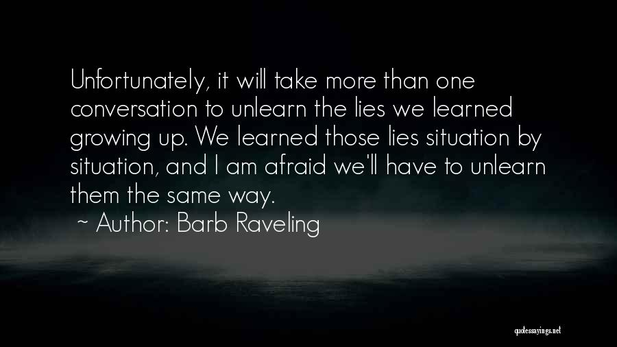 To Unlearn Quotes By Barb Raveling