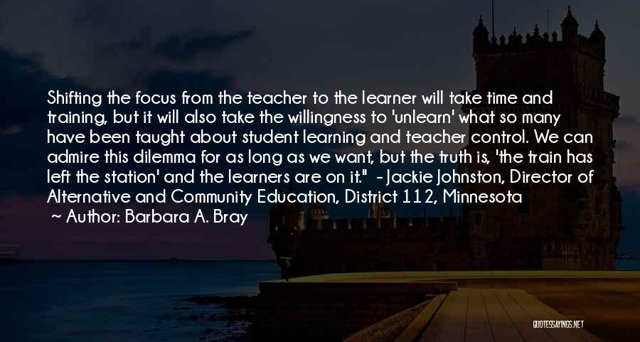 To Unlearn Quotes By Barbara A. Bray