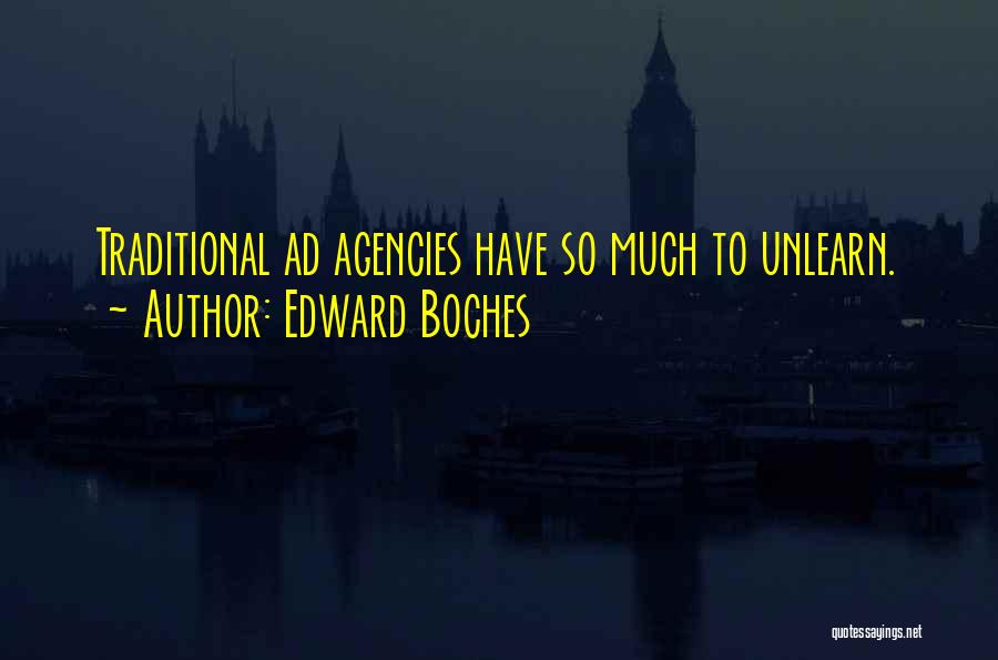 To Unlearn Quotes By Edward Boches