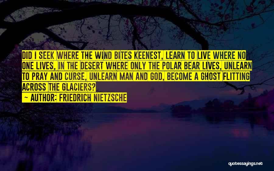 To Unlearn Quotes By Friedrich Nietzsche