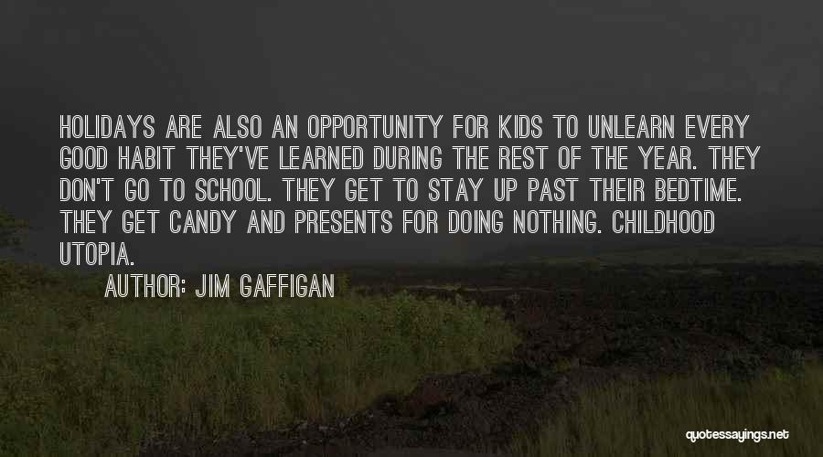 To Unlearn Quotes By Jim Gaffigan