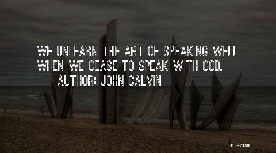 To Unlearn Quotes By John Calvin