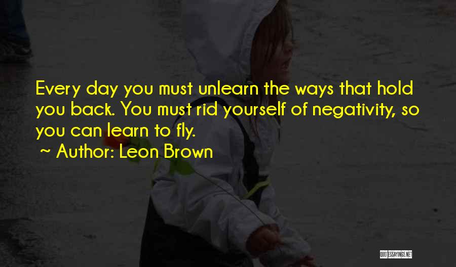 To Unlearn Quotes By Leon Brown