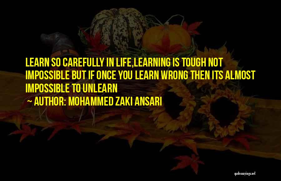 To Unlearn Quotes By Mohammed Zaki Ansari