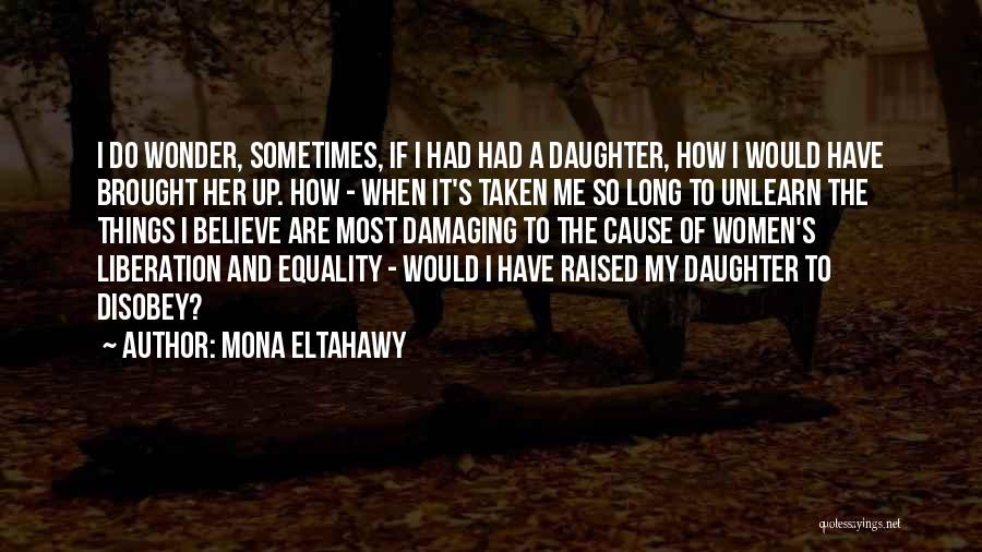 To Unlearn Quotes By Mona Eltahawy