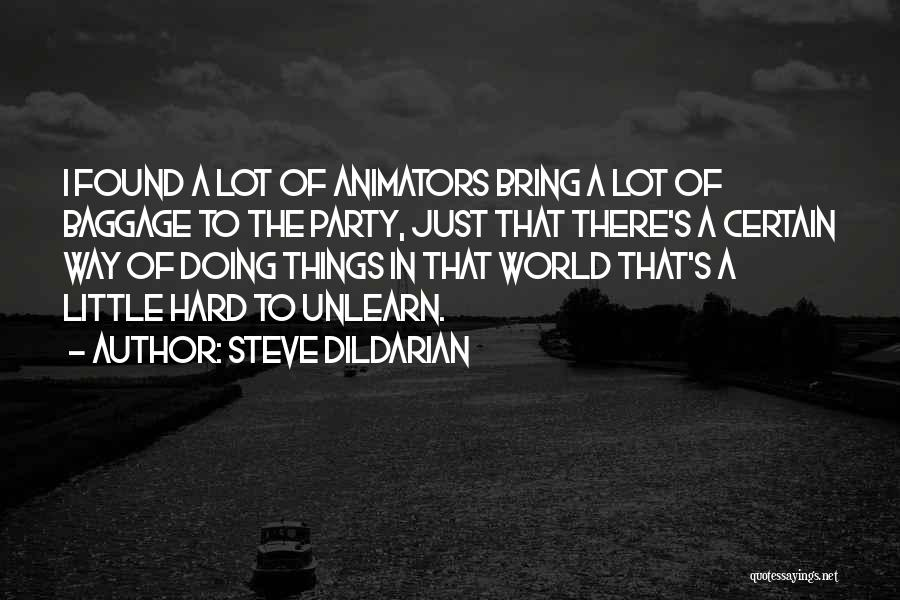 To Unlearn Quotes By Steve Dildarian