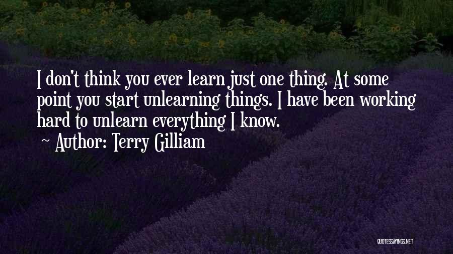 To Unlearn Quotes By Terry Gilliam