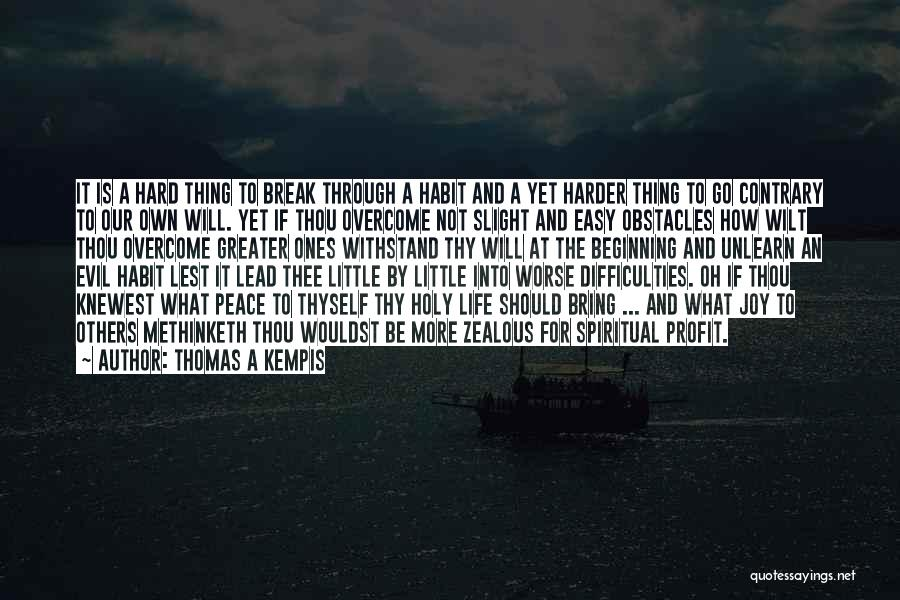To Unlearn Quotes By Thomas A Kempis