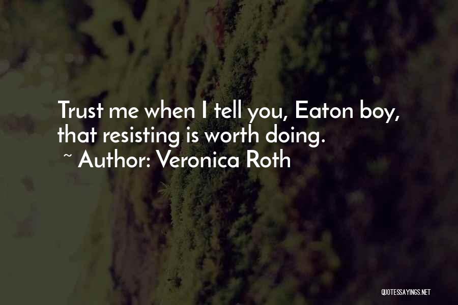 Tobias Eaton Quotes By Veronica Roth