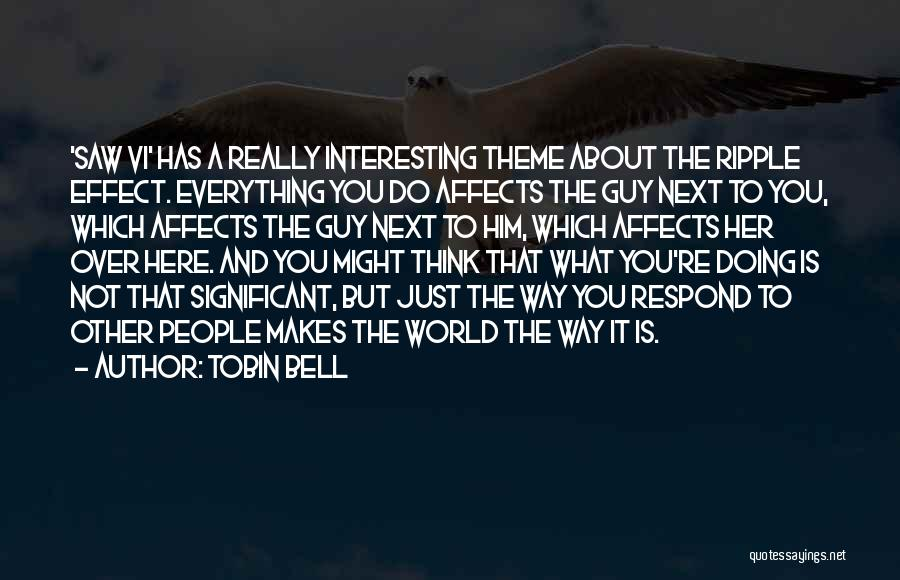 Tobin Bell Quotes 1233327