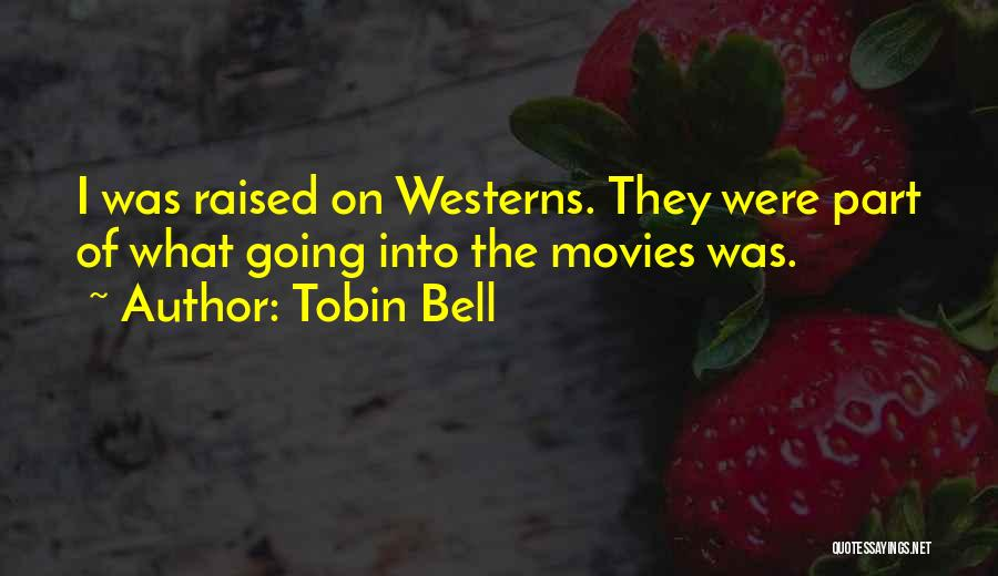 Tobin Bell Quotes 1245262