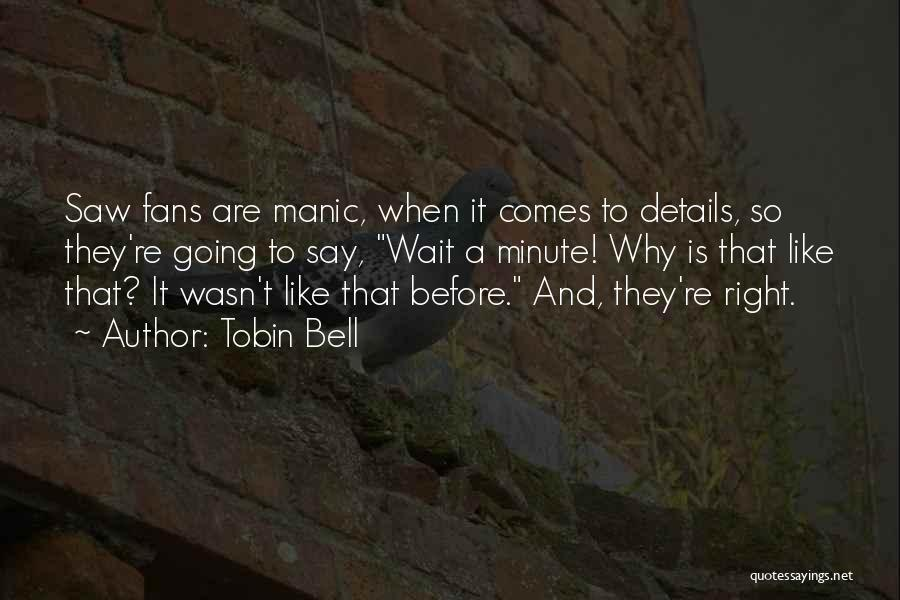 Tobin Bell Quotes 1258031