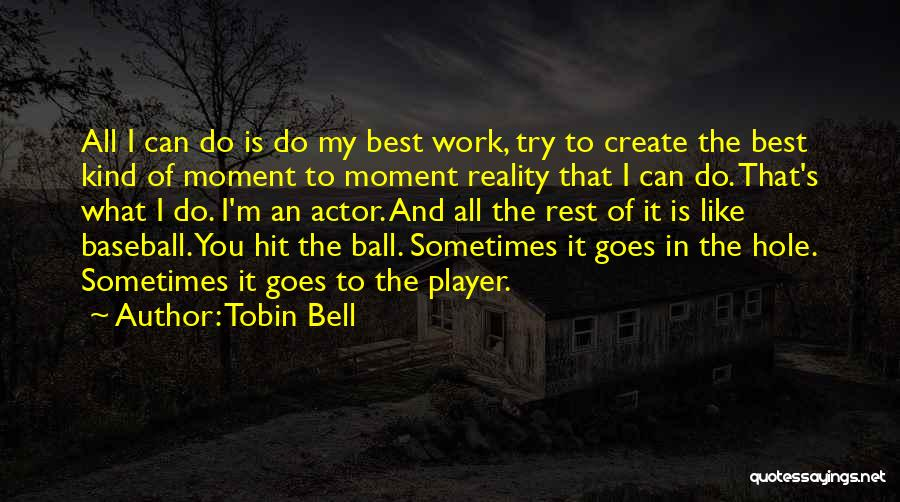 Tobin Bell Quotes 1361668