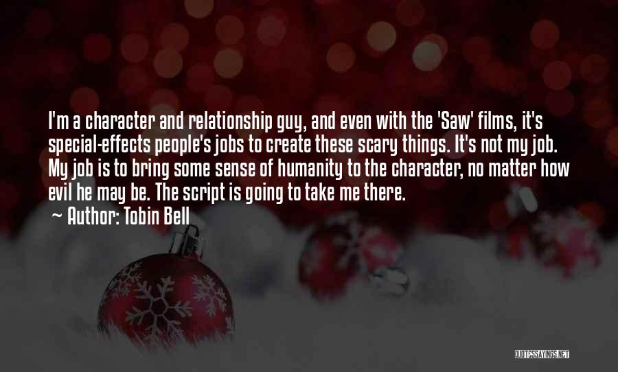Tobin Bell Quotes 1383557