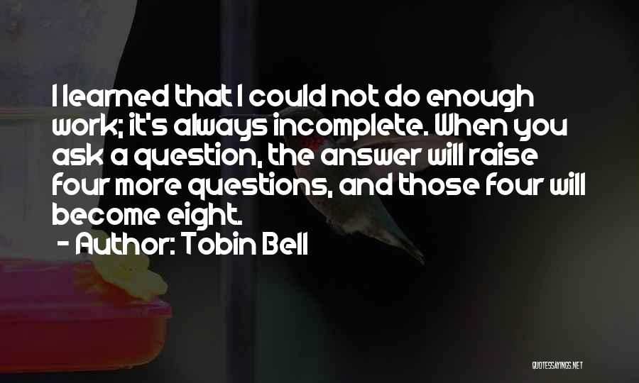 Tobin Bell Quotes 450053