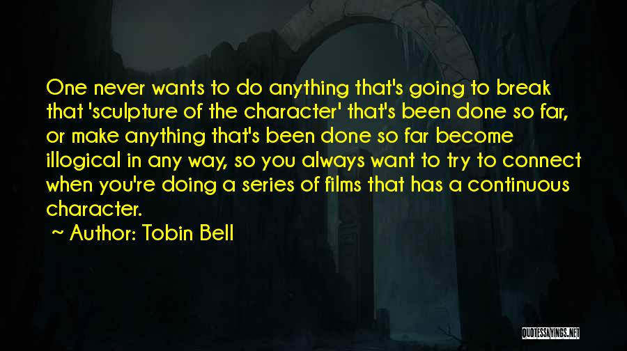 Tobin Bell Quotes 498436