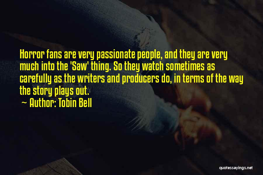 Tobin Bell Quotes 868890