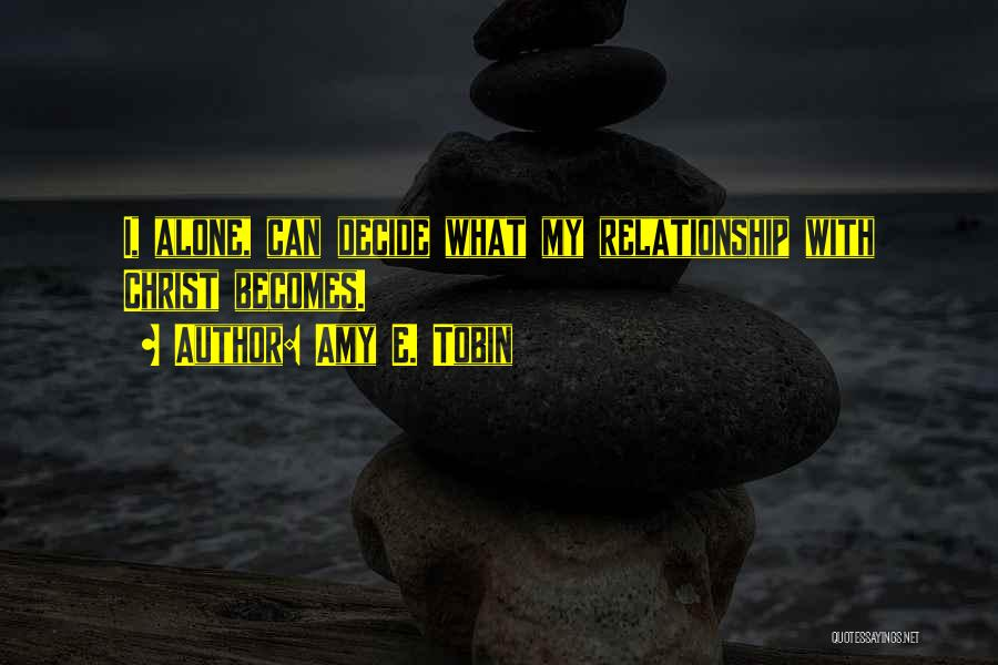 Tobin Quotes By Amy E. Tobin