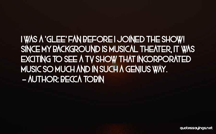 Tobin Quotes By Becca Tobin
