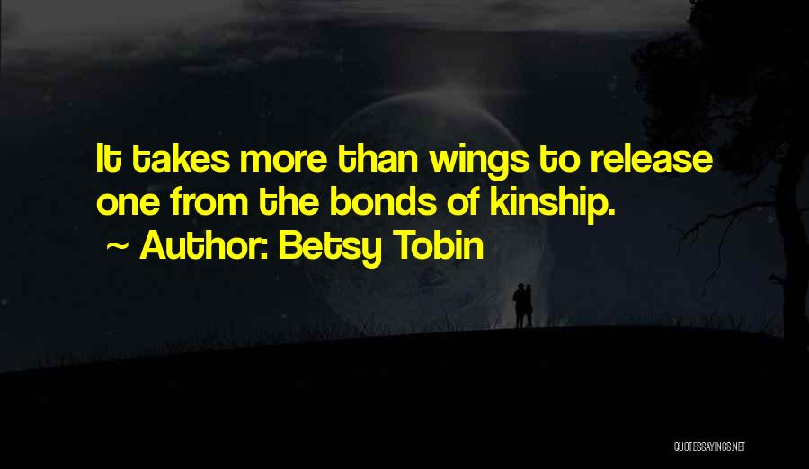 Tobin Quotes By Betsy Tobin