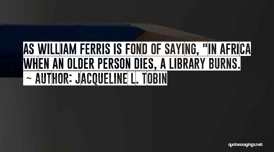 Tobin Quotes By Jacqueline L. Tobin