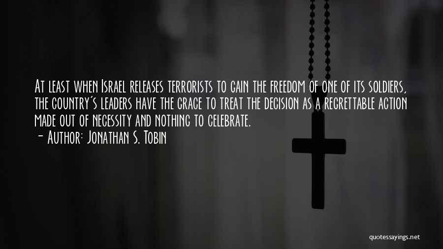 Tobin Quotes By Jonathan S. Tobin