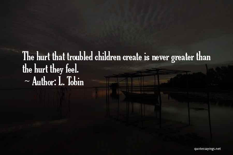 Tobin Quotes By L. Tobin