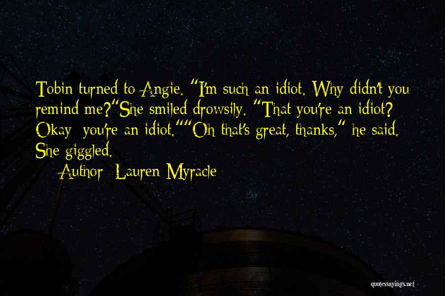 Tobin Quotes By Lauren Myracle