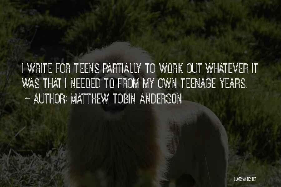 Tobin Quotes By Matthew Tobin Anderson