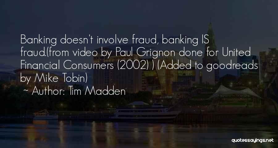 Tobin Quotes By Tim Madden