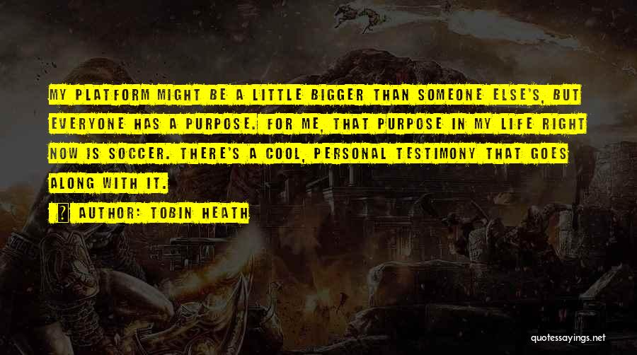 Tobin Quotes By Tobin Heath