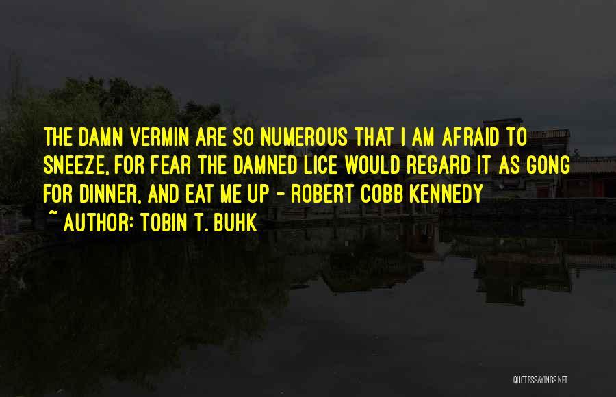 Tobin Quotes By Tobin T. Buhk
