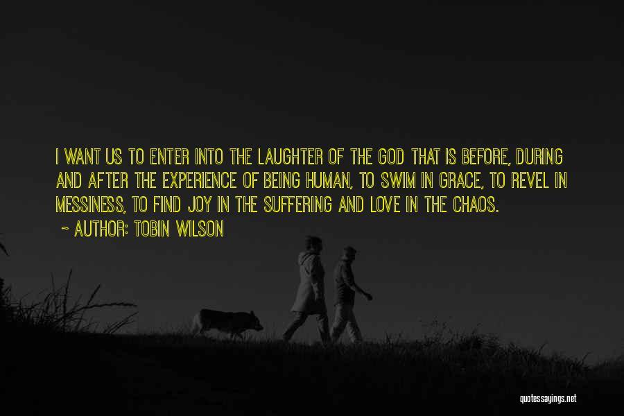 Tobin Wilson Quotes 1363218