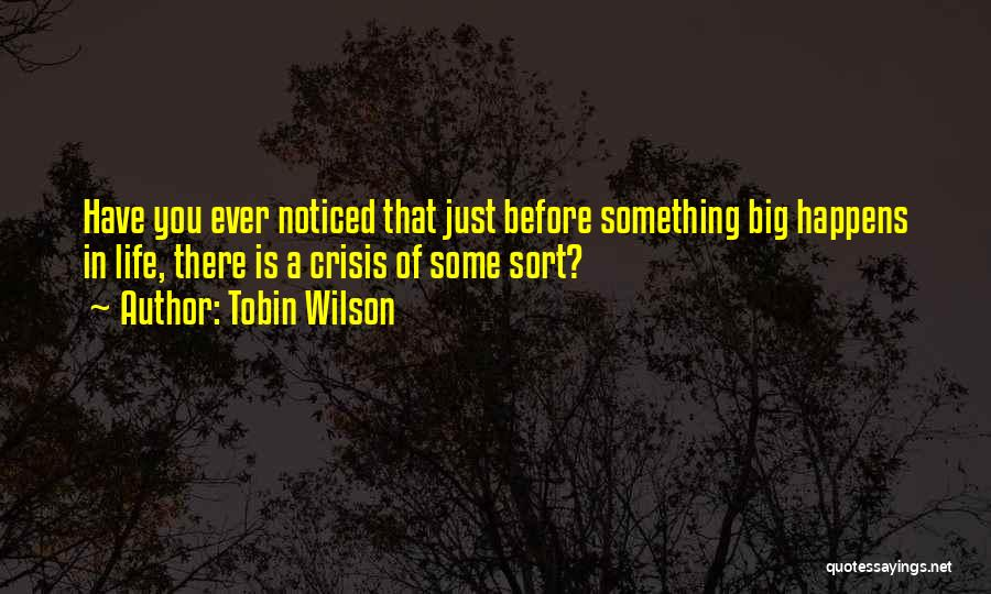 Tobin Wilson Quotes 1741624