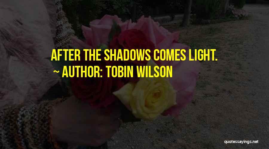Tobin Wilson Quotes 366410