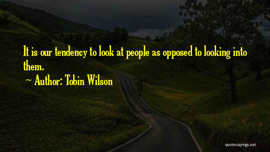Tobin Wilson Quotes 686800