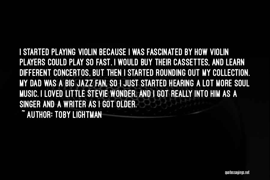 Toby Lightman Quotes 1346191